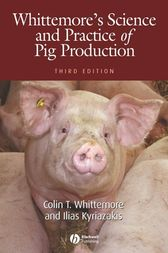 Whittemore's Science and Practice of Pig Production by Colin T. Whittemore