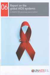 Report on the Global HIV/AIDS Epidemic 2006 by World Health Organization