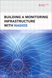 Building a Monitoring Infrastructure with Nagios by David Josephsen