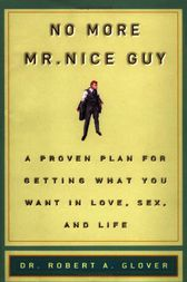No More Mr. Nice Guy! by Robert A. Glover