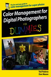 Color Management for Digital Photographers For Dummies by Ted Padova