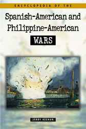 Encyclopedia of the Spanish-American and Philippine-American Wars by Jerry Keenan