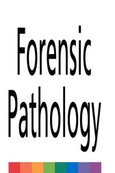 Forensic Pathology by David Dolinak