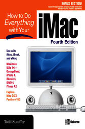 How to Do Everything with Your iMac, 4th Edition by Todd Stauffer