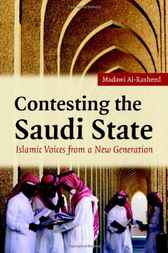 Contesting the Saudi State by Madawi Al-Rasheed