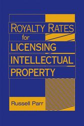 Royalty Rates for Licensing Intellectual Property by Russell Parr
