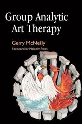 Group Analytic Art Therapy by Gerry McNeilly