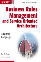 Business Rules Management and Service Oriented Architecture by Ian Graham