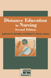 Distance Education in Nursing, Second Edition by Jeanne M. Novotny