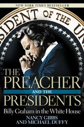 The Preacher and the Presidents by Nancy Gibbs