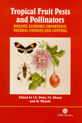Tropical Fruit Pests and Pollinators by J. Pena