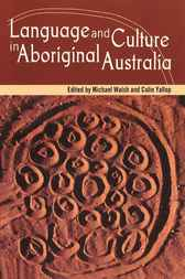 Language and Culture in Aboriginal Australia by Collin Yallop