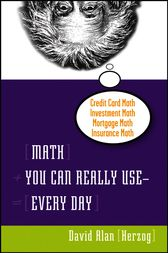 Math You Can Really Use--Every Day by David Alan Herzog