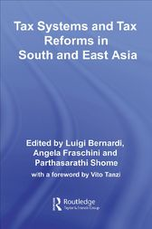Tax Systems and Tax Reforms in South and East Asia by Luigi Bernardi