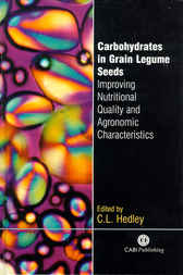 Carbohydrates in Grain Legume Seeds by C.L. Hedley