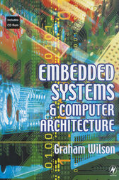 Embedded Systems and Computer Architecture by Graham R Wilson