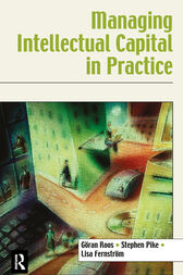Managing Intellectual Capital in Practice by Goran Roos