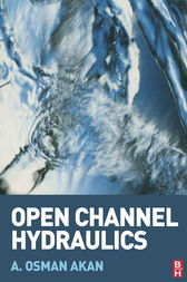 Open Channel Hydraulics by A. Osman Akan