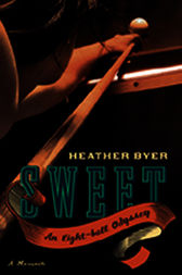 Sweet by Heather Byer