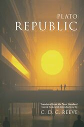 Republic by Plato;  C. D. C. Reeve