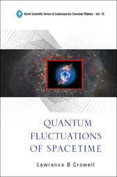 Quantum Fluctuations Of Spacetime by Lawrence B Crowell