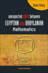 Unexpected Links Between Egyptian And Babylonian Mathematics by Jöran Friberg