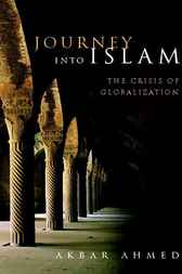 Journey into Islam by Akbar Ahmed