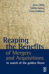Reaping the Benefits of Mergers and Acquisitions by John Coffey