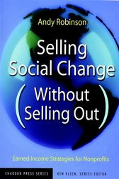 Selling Social Change (Without Selling Out) by Andy Robinson