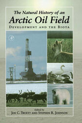 The Natural History of an Arctic Oil Field by Joe C. Truett