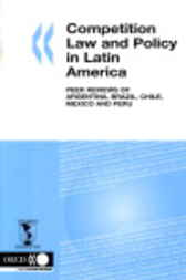 Competition Law and Policy in Latin America by OECD Publishing