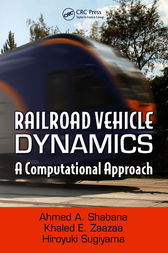 Railroad Vehicle Dynamics by Ahmed A. Shabana