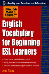 Practice Makes Perfect: English Vocabulary For Beginning ESL Learners by Jean Yates