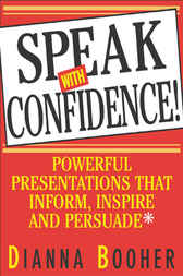 Speak With Confidence by Dianna Booher