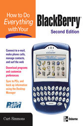 How to Do Everything with Your BlackBerry, Second Edition by Curt Simmons
