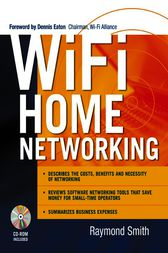 Wi-Fi Home Networking by Raymond Smith