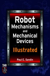 Robot Mechanisms and Mechanical Devices Illustrated by Paul Sandin