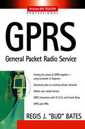 GPRS: GENERAL PACKET RADIO SERVICE by Regis Bud Bates