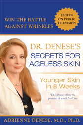 Dr. Denese's Secrets for Ageless Skin by Adrienne Denese.
