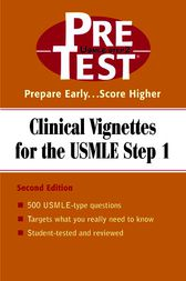 Clinical Vignettes for the USMLE Step 1:  PreTest Self-Assessment and Review by McGraw-Hill Education