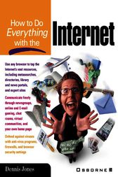 How to Do Everything with the Internet by Dennis Jones