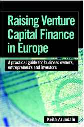 Raising Venture Capital Finance in Europe by Keith Arundale