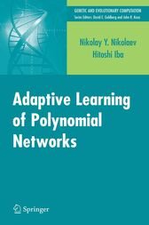 Adaptive Learning of Polynomial Networks by Nikolay Nikolaev