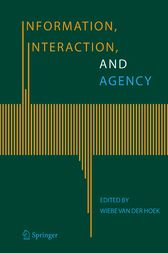 Information, Interaction, and Agency by Wiebe van der Hoek