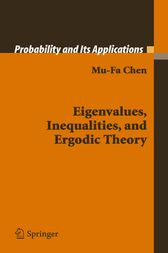 Eigenvalues, Inequalities, and Ergodic Theory by Mu-Fa Chen