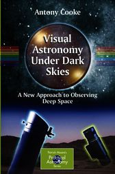 Visual Astronomy Under Dark Skies by Antony Cooke