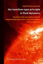 The Hamilton-Type Principle in Fluid Dynamics by Angel Fierros Palacios