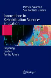 Innovations in Rehabilitation Sciences Education by Patricia Solomon
