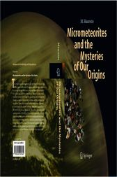 Micrometeorites and the Mysteries of Our Origins by M. Maurette