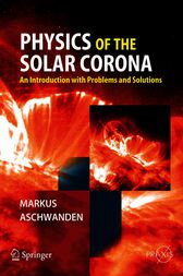 Physics of the Solar Corona by Markus Aschwanden